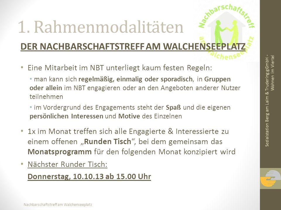 1. Rahmenmodalitäten DER NACHBARSCHAFTSTREFF AM WALCHENSEEPLATZ