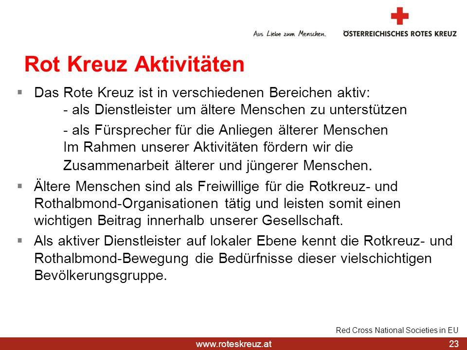 Rot Kreuz Aktivitäten Das Rote Kreuz ist in verschiedenen Bereichen aktiv: - als Dienstleister um ältere Menschen zu unterstützen.