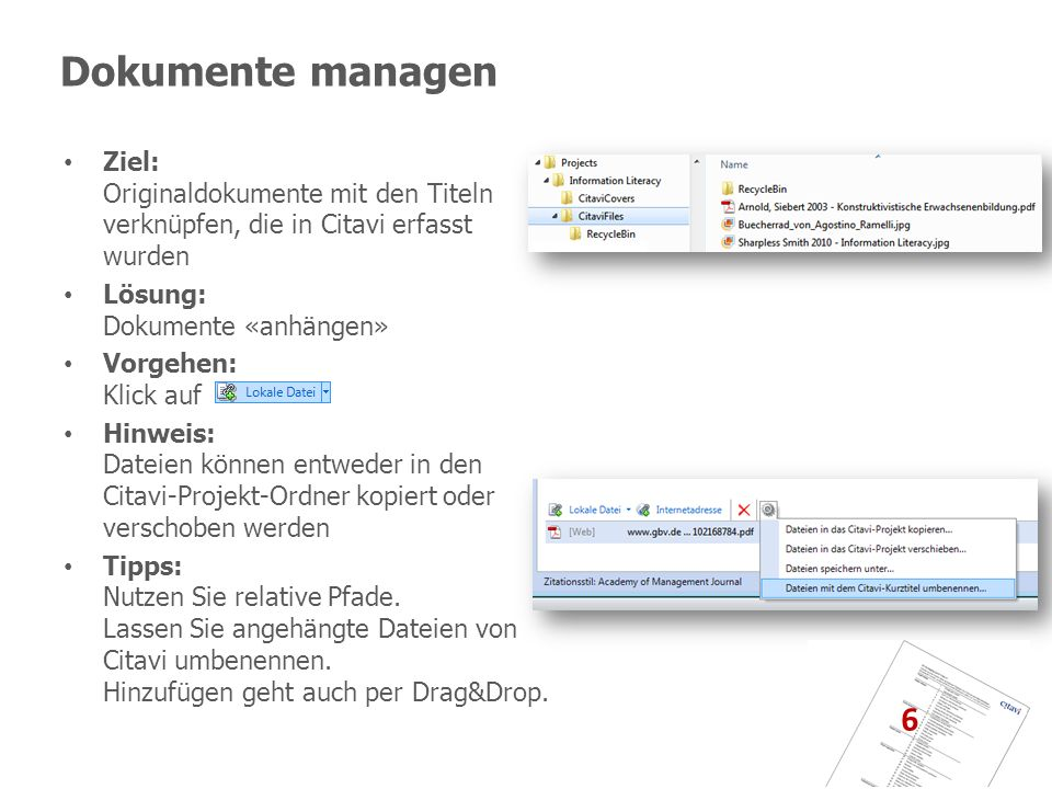 Dokumente managen Ziel: Originaldokumente mit den Titeln verknüpfen, die in Citavi erfasst wurden. Lösung: Dokumente «anhängen»