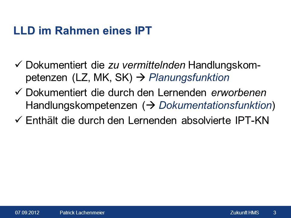 LLD im Rahmen eines IPT Dokumentiert die zu vermittelnden Handlungskom-petenzen (LZ, MK, SK)  Planungsfunktion.