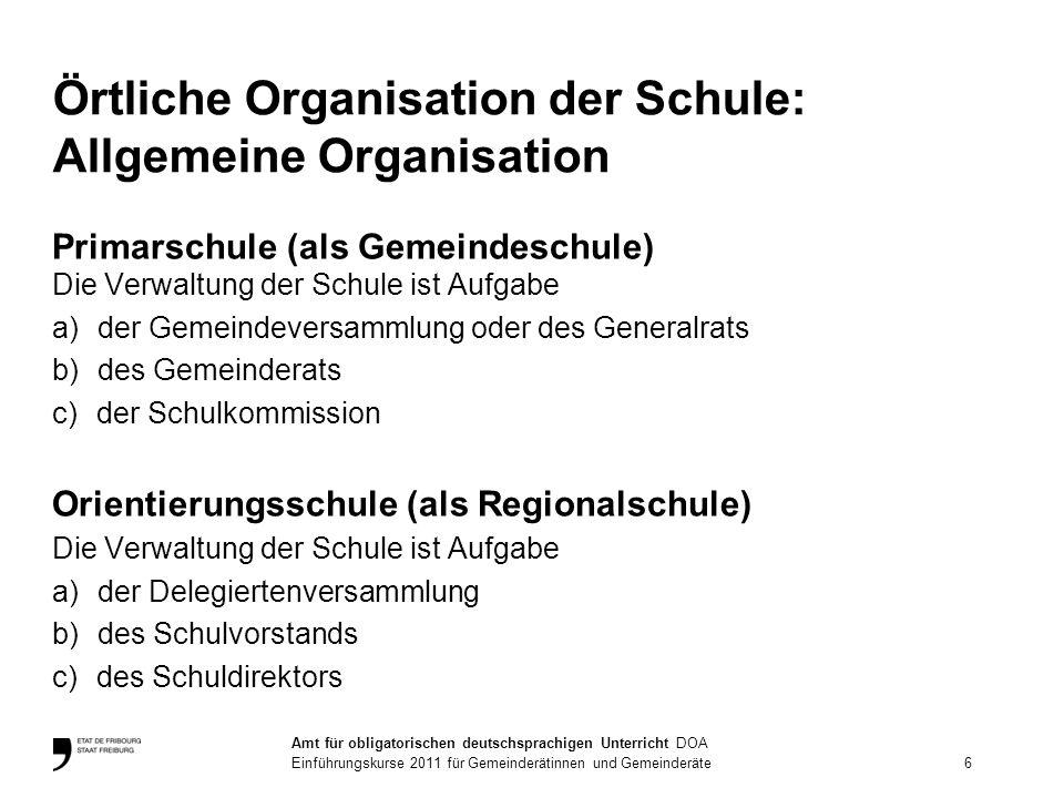 Örtliche Organisation der Schule: Allgemeine Organisation