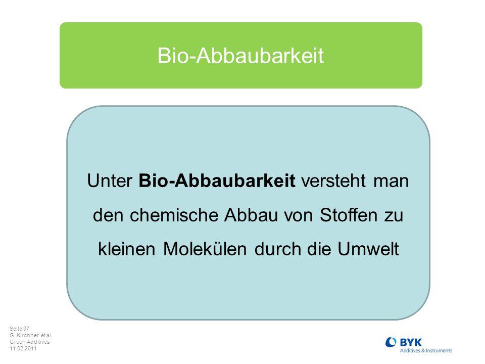 Bio-Abbaubarkeit Unter Bio-Abbaubarkeit versteht man den chemische Abbau von Stoffen zu kleinen Molekülen durch die Umwelt.
