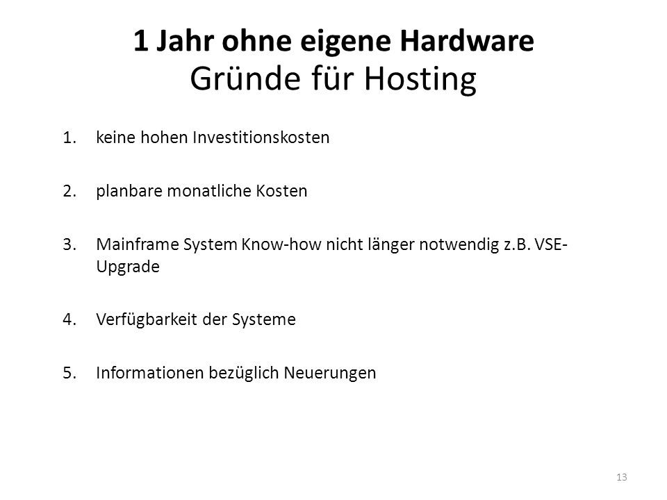 1 Jahr ohne eigene Hardware Gründe für Hosting