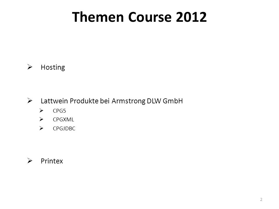 Themen Course 2012 Hosting Lattwein Produkte bei Armstrong DLW GmbH