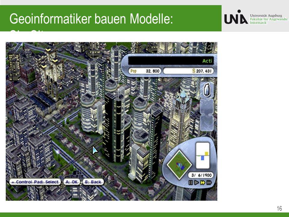 Geoinformatiker bauen Modelle: SimCity