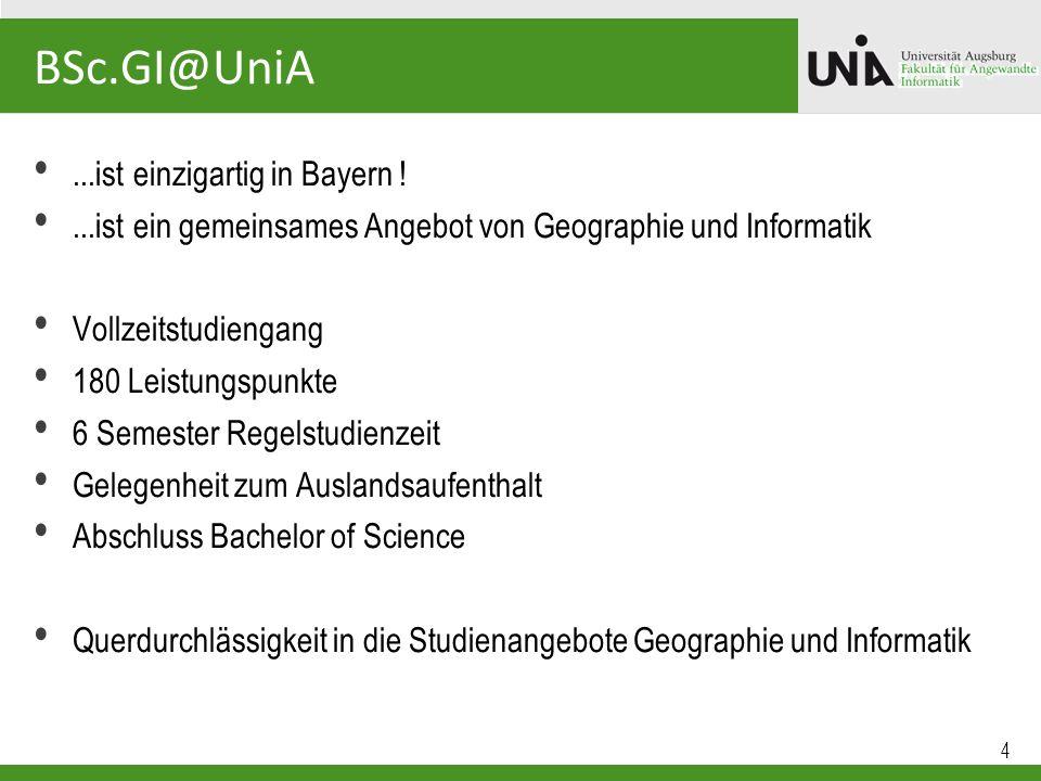 BSc.GI@UniA ...ist einzigartig in Bayern !
