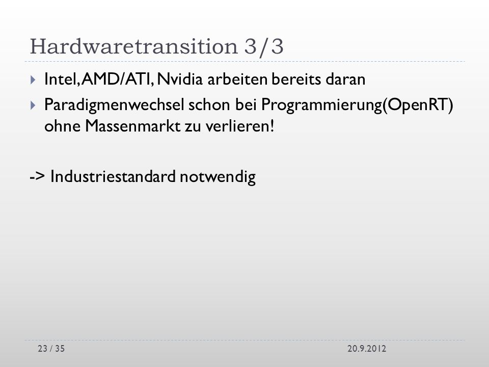 Hardwaretransition 3/3 Intel, AMD/ATI, Nvidia arbeiten bereits daran