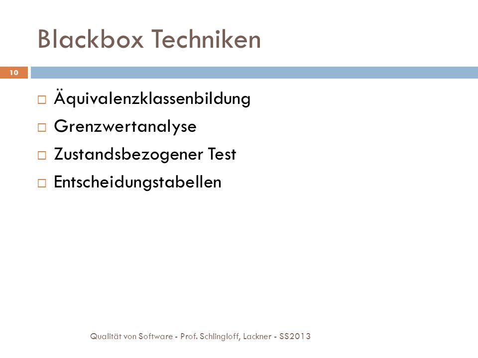 Blackbox Techniken Äquivalenzklassenbildung Grenzwertanalyse