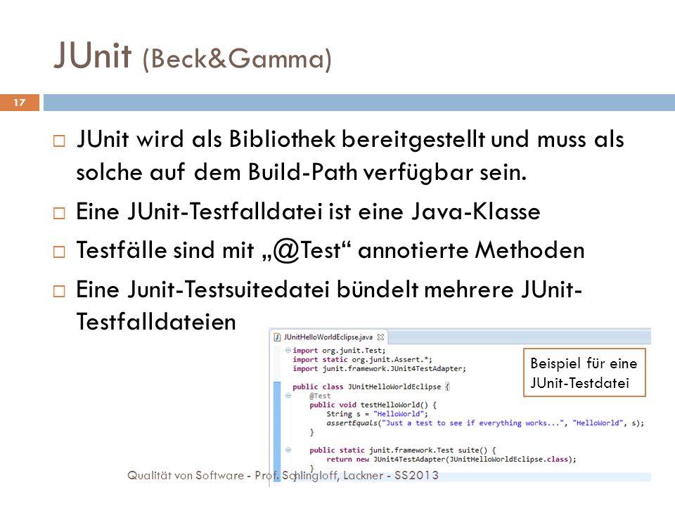 JUnit (Beck&Gamma) JUnit wird als Bibliothek bereitgestellt und muss als solche auf dem Build-Path verfügbar sein.