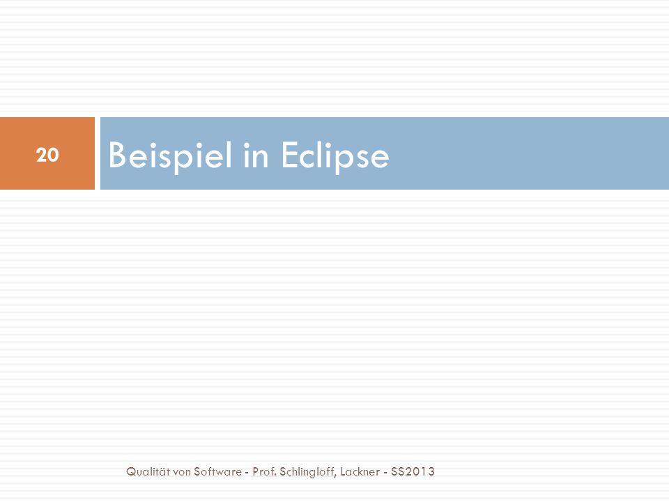 Beispiel in Eclipse Qualität von Software - Prof. Schlingloff, Lackner - SS2013