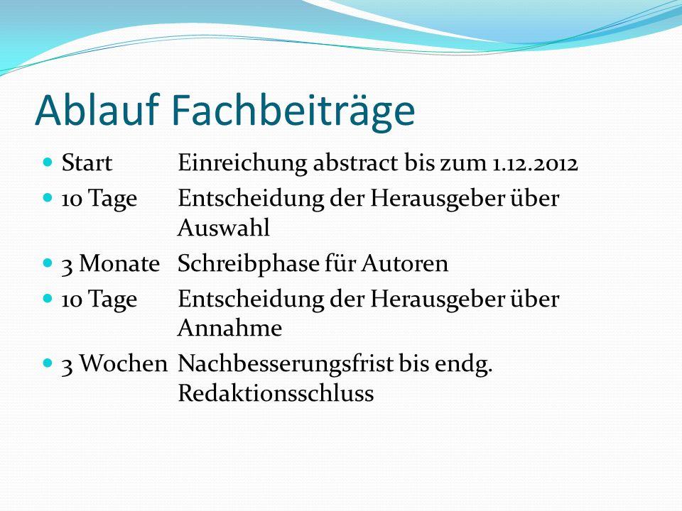 Ablauf Fachbeiträge Start Einreichung abstract bis zum 1.12.2012