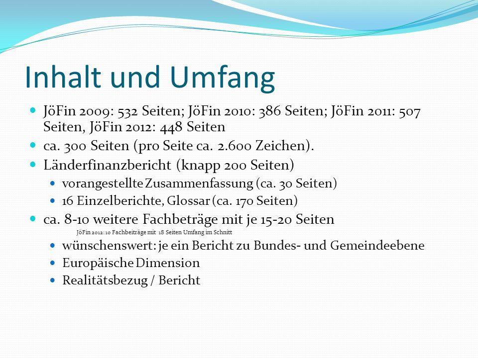 Inhalt und Umfang JöFin 2009: 532 Seiten; JöFin 2010: 386 Seiten; JöFin 2011: 507 Seiten, JöFin 2012: 448 Seiten.