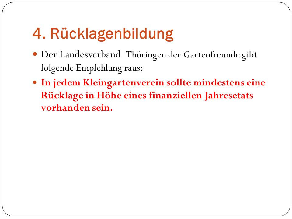 4. Rücklagenbildung Der Landesverband Thüringen der Gartenfreunde gibt folgende Empfehlung raus: