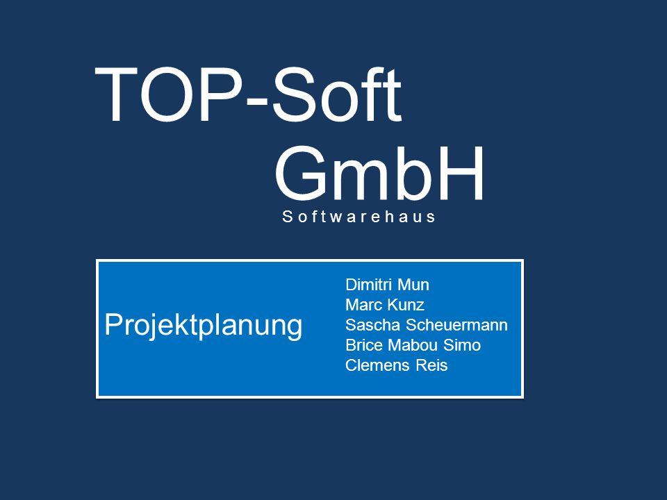 TOP-Soft GmbH Projektplanung S o f t w a r e h a u s Dimitri Mun