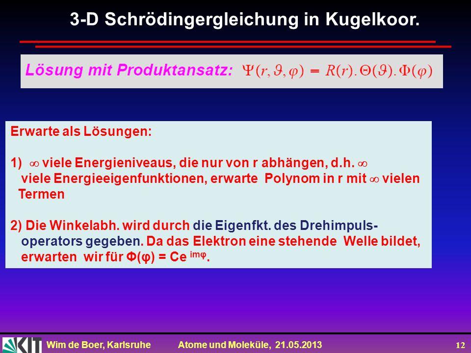 3-D Schrödingergleichung in Kugelkoor.