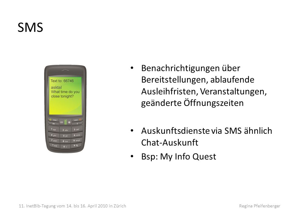 SMS Benachrichtigungen über Bereitstellungen, ablaufende Ausleihfristen, Veranstaltungen, geänderte Öffnungszeiten.