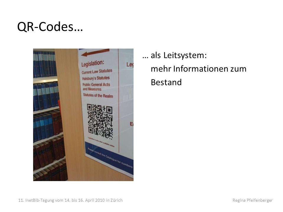 QR-Codes… … als Leitsystem: mehr Informationen zum Bestand