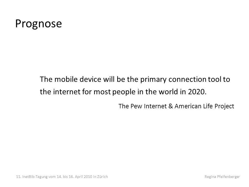 Prognose The mobile device will be the primary connection tool to