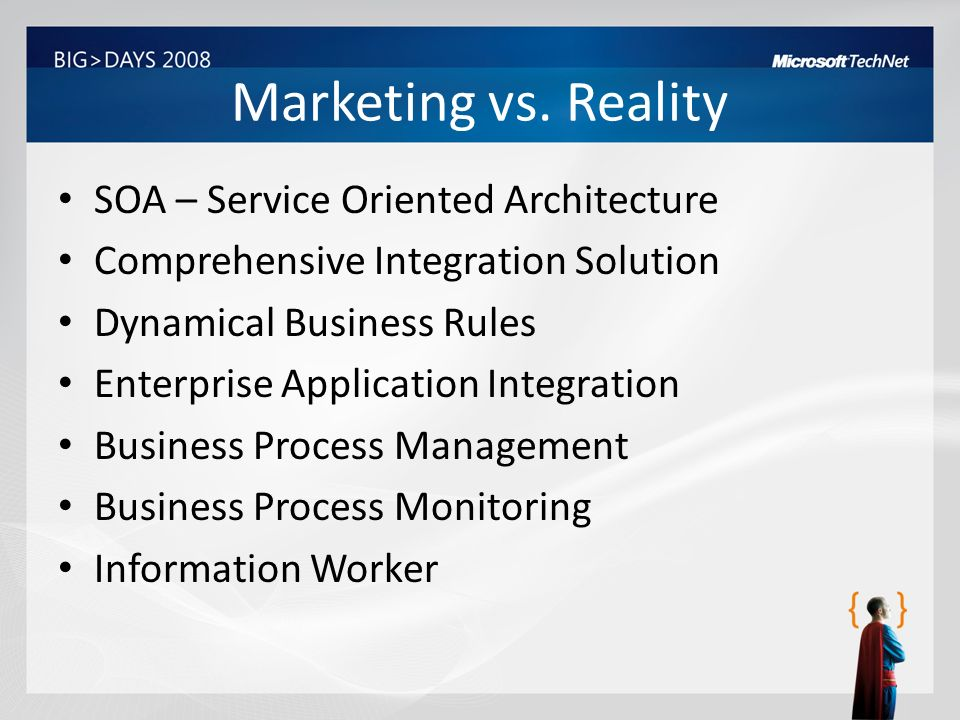 Marketing vs. Reality SOA – Service Oriented Architecture