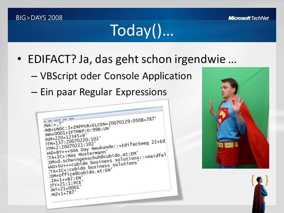 Today()… EDIFACT Ja, das geht schon irgendwie …