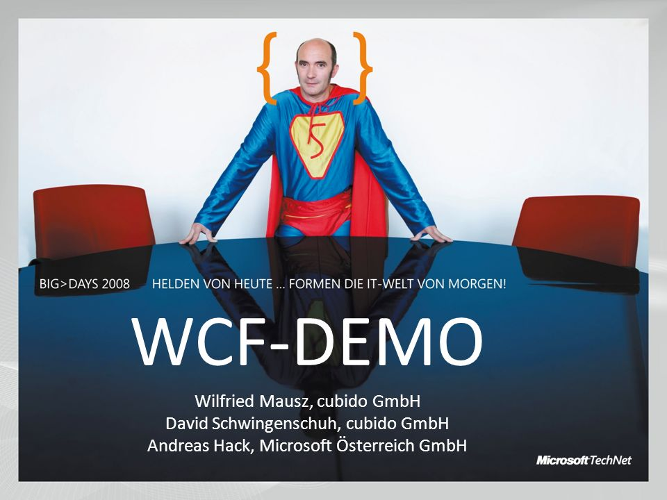 WCF-DEMO Wilfried Mausz, cubido GmbH David Schwingenschuh, cubido GmbH