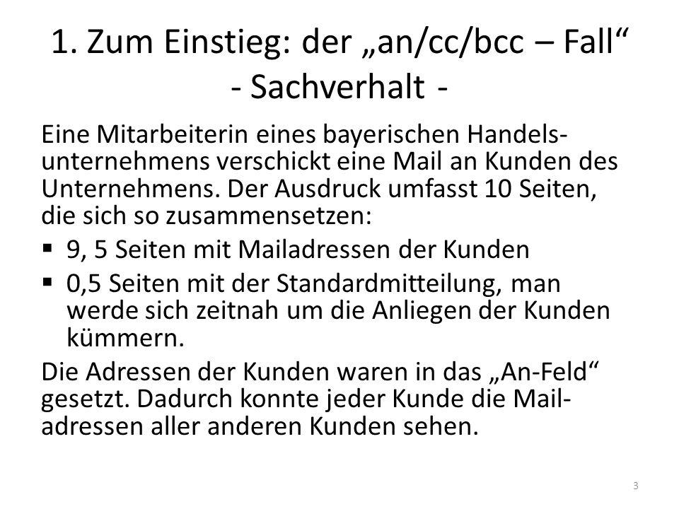 "1. Zum Einstieg: der ""an/cc/bcc – Fall - Sachverhalt -"
