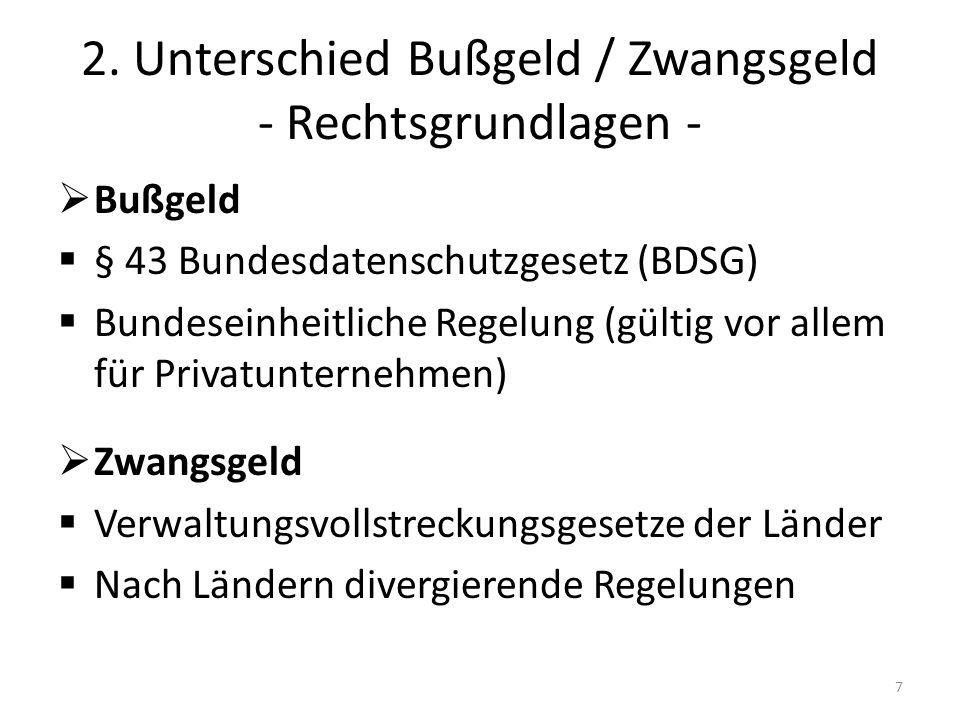 2. Unterschied Bußgeld / Zwangsgeld - Rechtsgrundlagen -