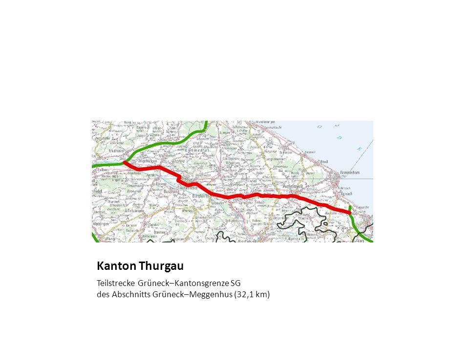 Kanton Thurgau Teilstrecke Grüneck–Kantonsgrenze SG des Abschnitts Grüneck–Meggenhus (32,1 km)