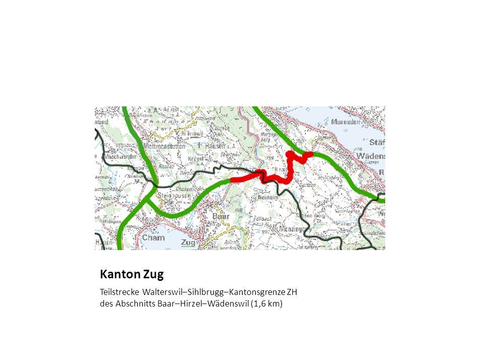 Kanton Zug Teilstrecke Walterswil–Sihlbrugg–Kantonsgrenze ZH des Abschnitts Baar–Hirzel–Wädenswil (1,6 km)