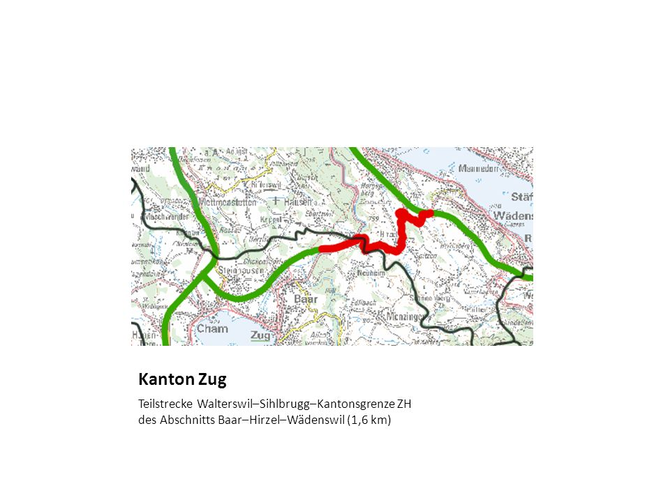 Kanton ZugTeilstrecke Walterswil–Sihlbrugg–Kantonsgrenze ZH des Abschnitts Baar–Hirzel–Wädenswil (1,6 km)