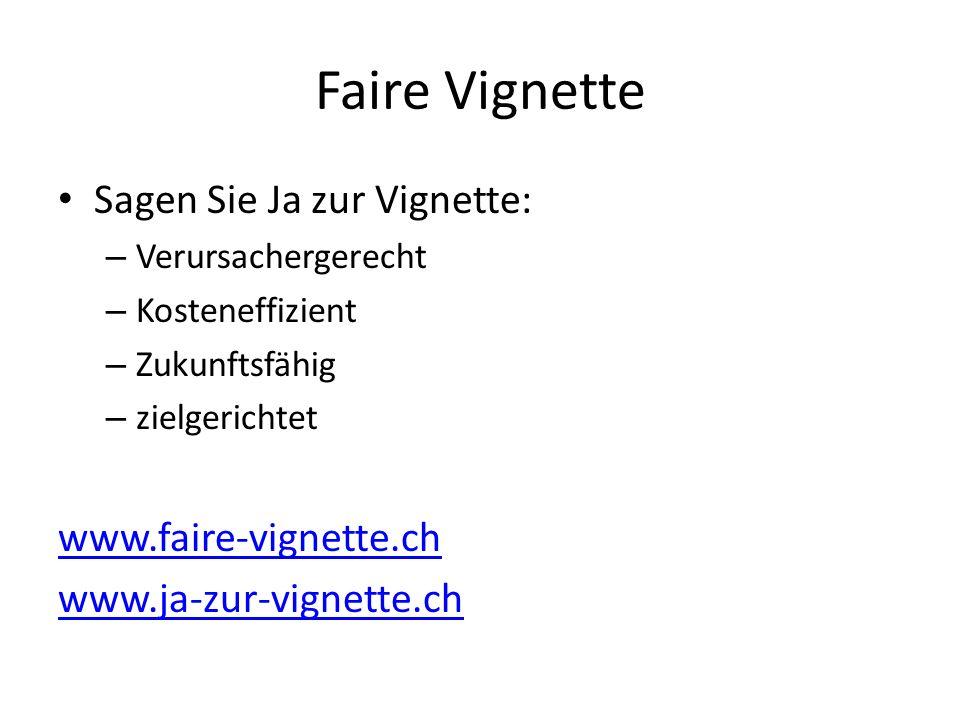 Faire Vignette Sagen Sie Ja zur Vignette: www.faire-vignette.ch