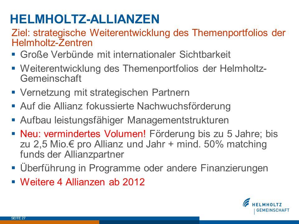 HELMHOLTZ-ALLIANZEN Ziel: strategische Weiterentwicklung des Themenportfolios der Helmholtz-Zentren.