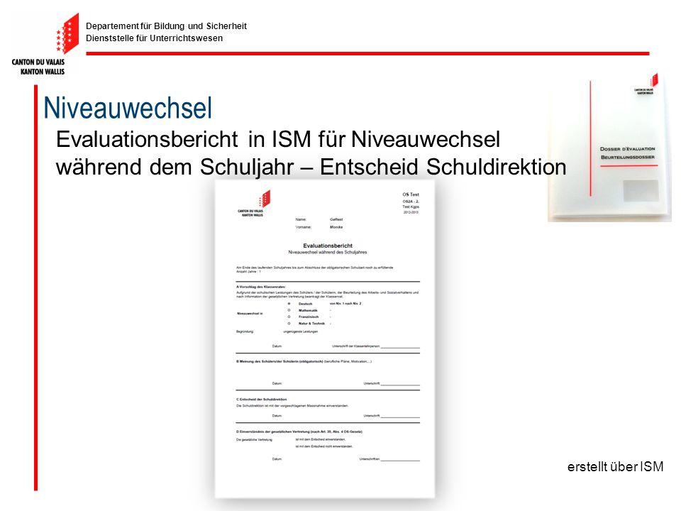 Niveauwechsel Evaluationsbericht in ISM für Niveauwechsel während dem Schuljahr – Entscheid Schuldirektion.
