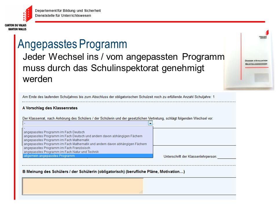 Angepasstes Programm Jeder Wechsel ins / vom angepassten Programm muss durch das Schulinspektorat genehmigt werden.