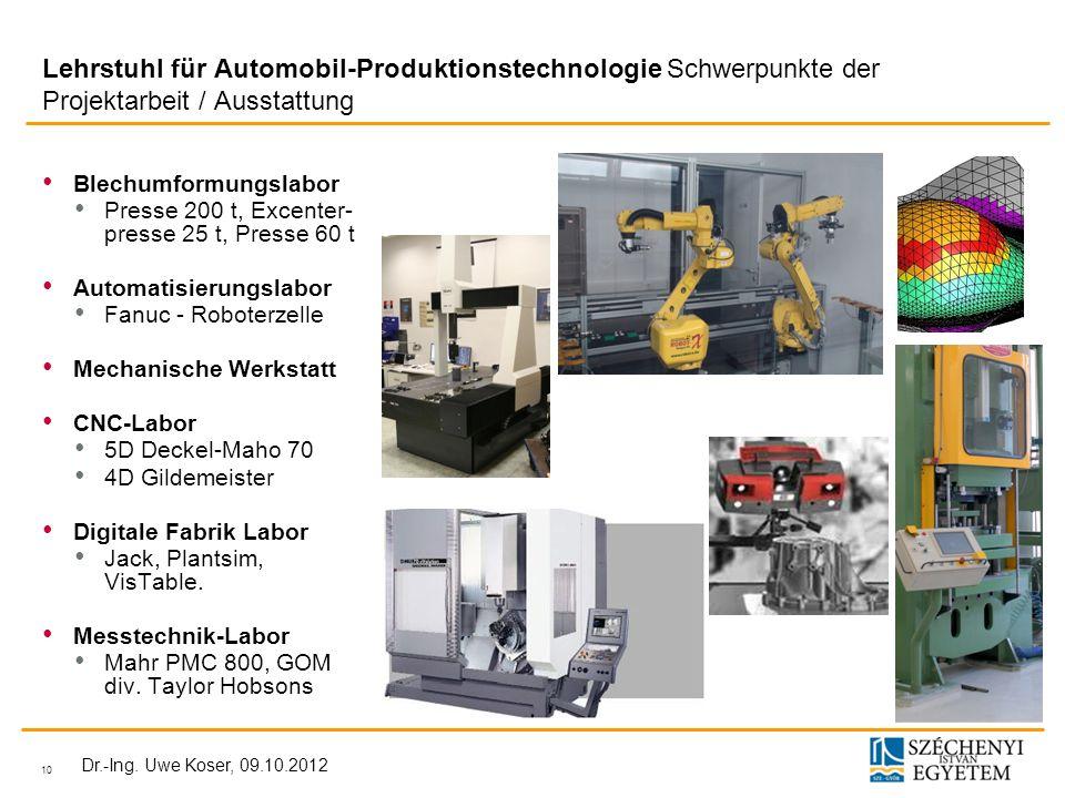 Lehrstuhl für Automobil-Produktionstechnologie Schwerpunkte der Projektarbeit / Ausstattung
