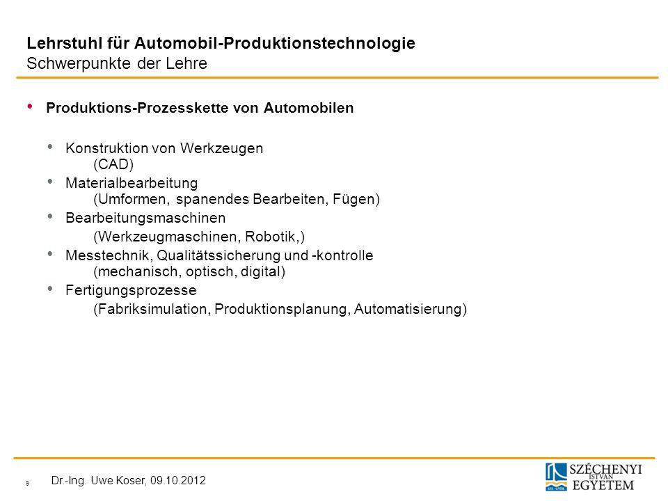 Lehrstuhl für Automobil-Produktionstechnologie Schwerpunkte der Lehre
