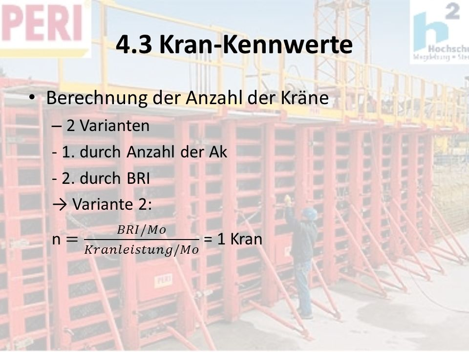 4.3 Kran-Kennwerte Berechnung der Anzahl der Kräne 2 Varianten