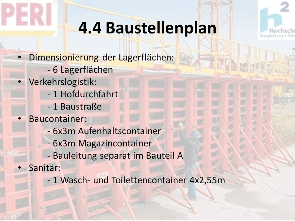 4.4 Baustellenplan Dimensionierung der Lagerflächen: - 6 Lagerflächen