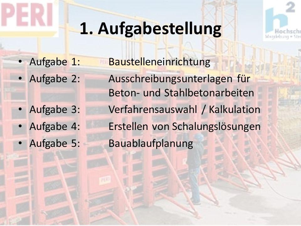 1. Aufgabestellung Aufgabe 1: Baustelleneinrichtung