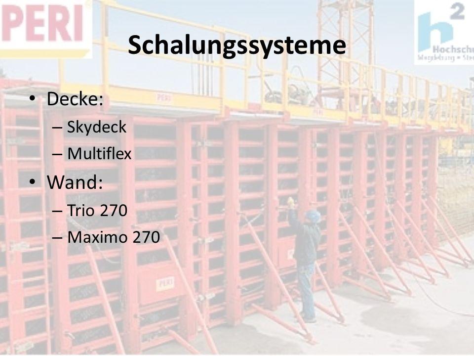 Schalungssysteme Decke: Skydeck Multiflex Wand: Trio 270 Maximo 270