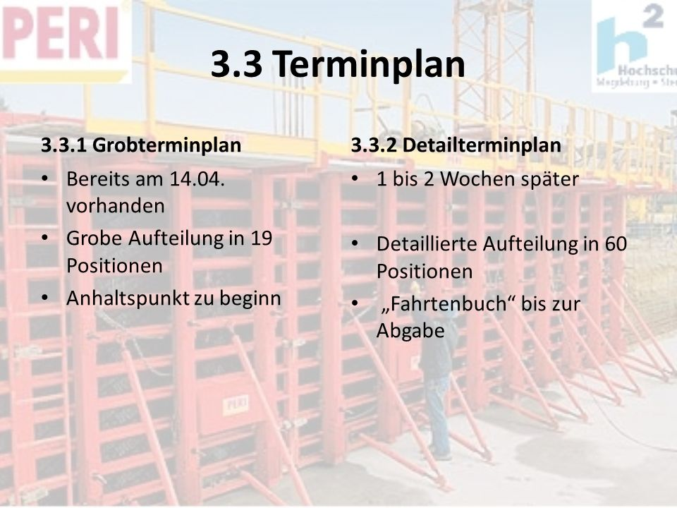 3.3 Terminplan 3.3.1 Grobterminplan 3.3.2 Detailterminplan