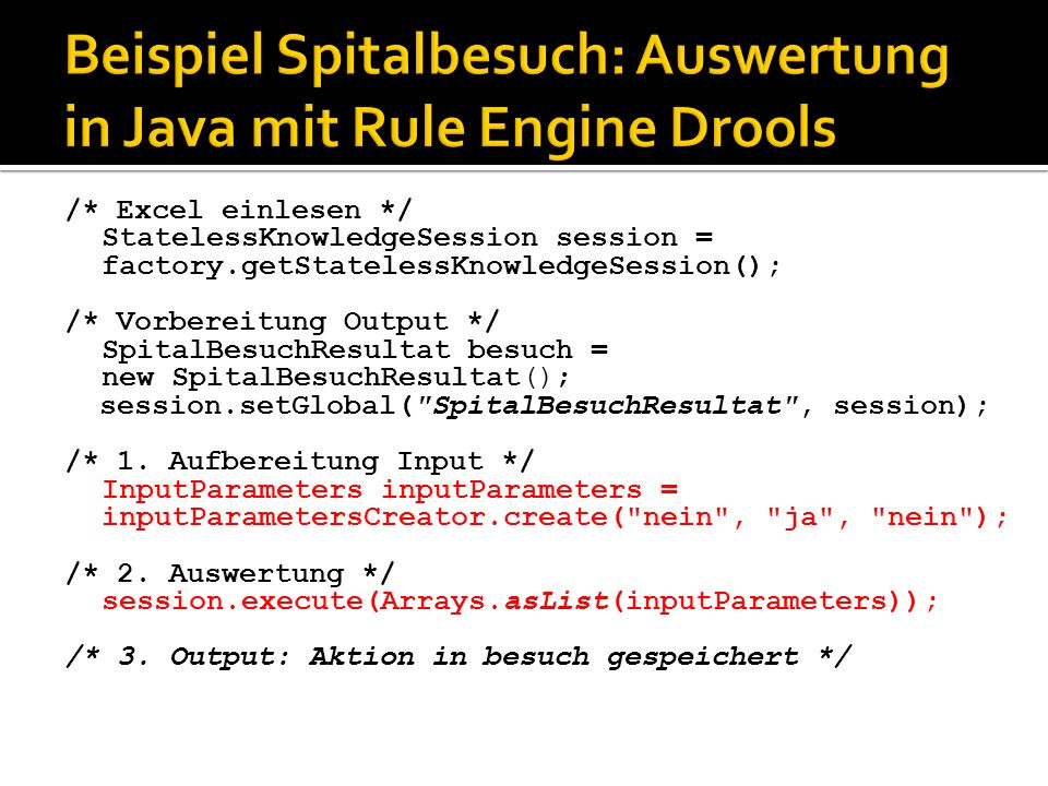 Beispiel Spitalbesuch: Auswertung in Java mit Rule Engine Drools