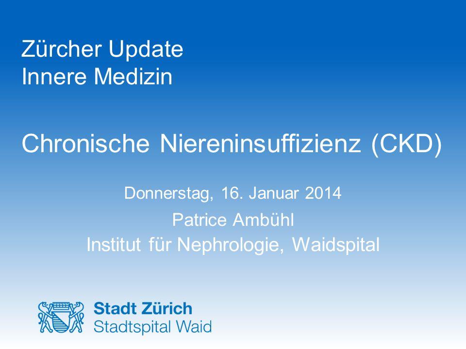 Zürcher Update Innere Medizin Chronische Niereninsuffizienz (CKD)