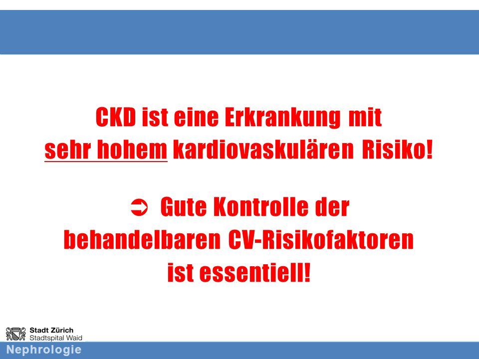 CKD ist eine Erkrankung mit sehr hohem kardiovaskulären Risiko!