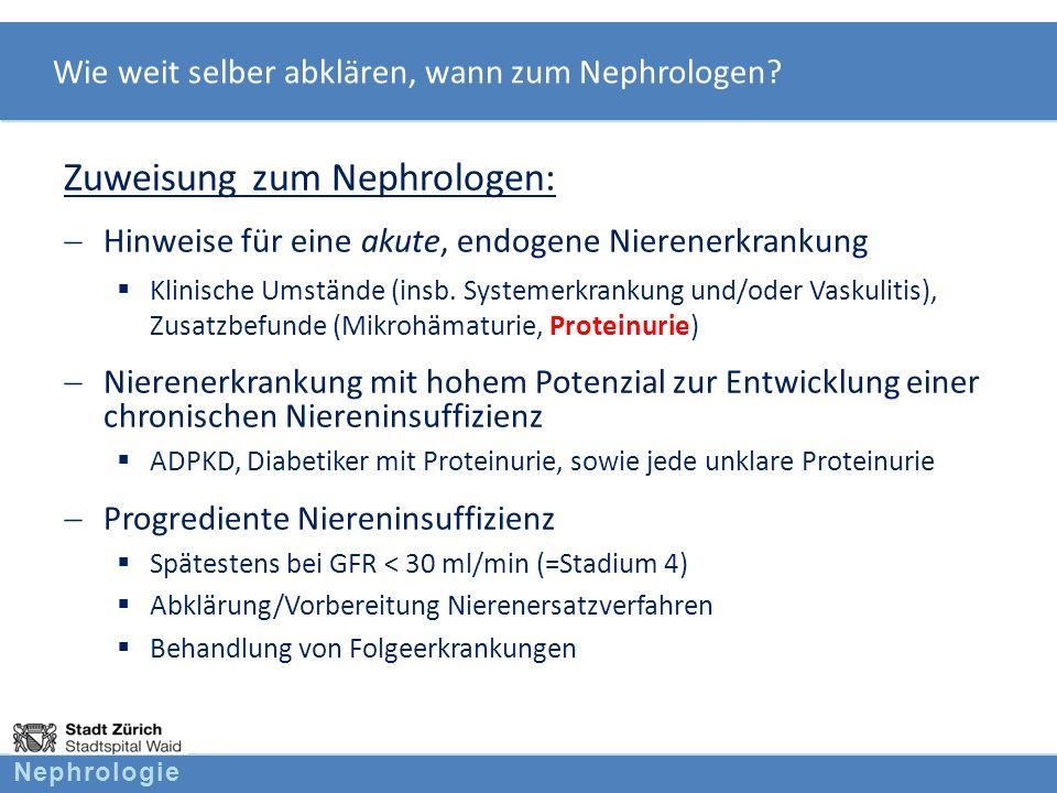 Wie weit selber abklären, wann zum Nephrologen