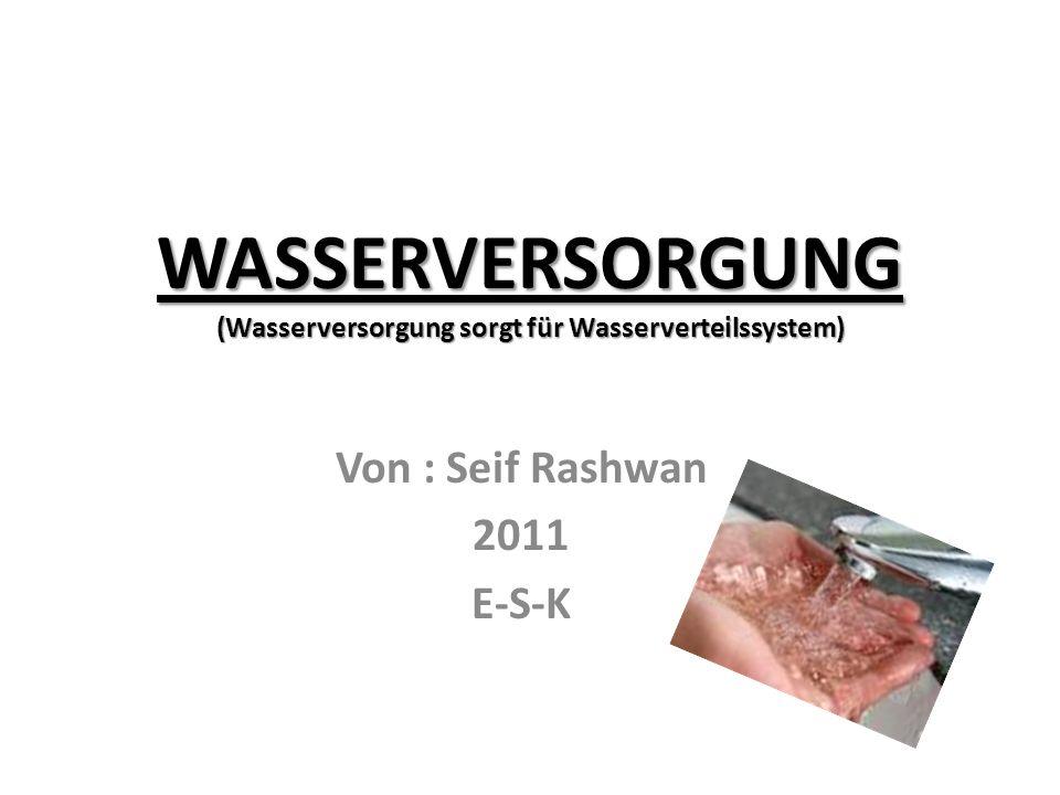 WASSERVERSORGUNG (Wasserversorgung sorgt für Wasserverteilssystem)