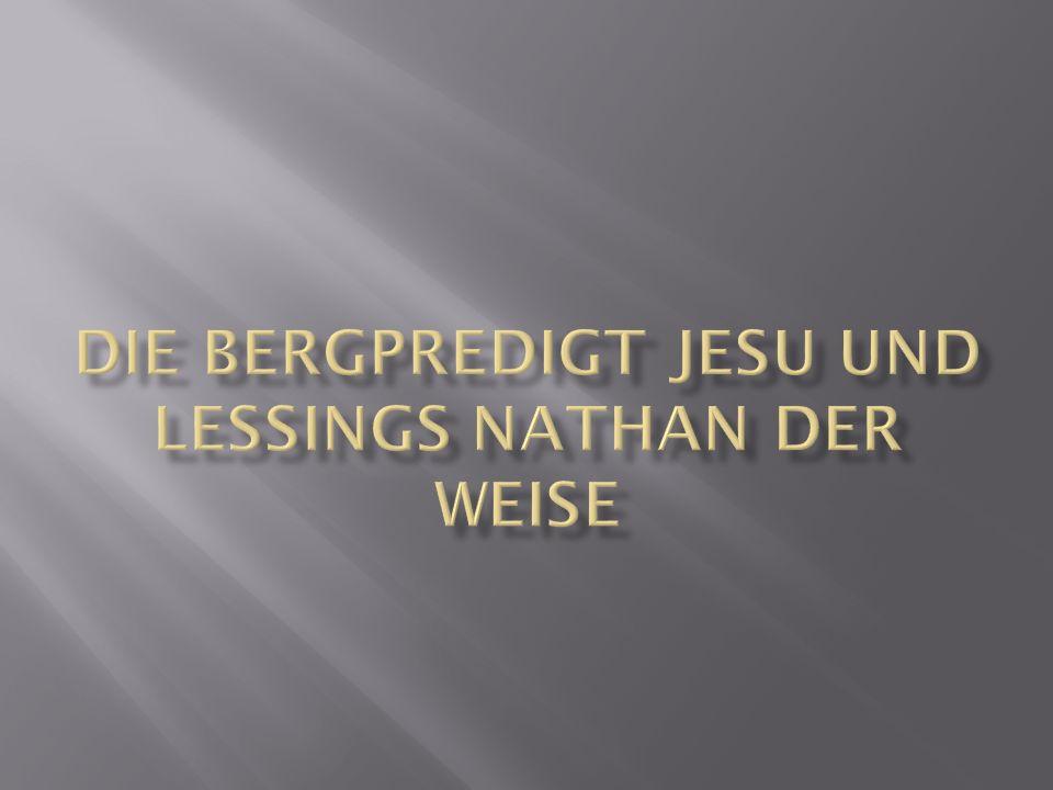 Die Bergpredigt Jesu und Lessings Nathan der Weise