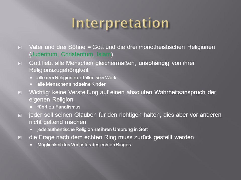 Interpretation Vater und drei Söhne = Gott und die drei monotheistischen Religionen (Judentum, Christentum, Islam)