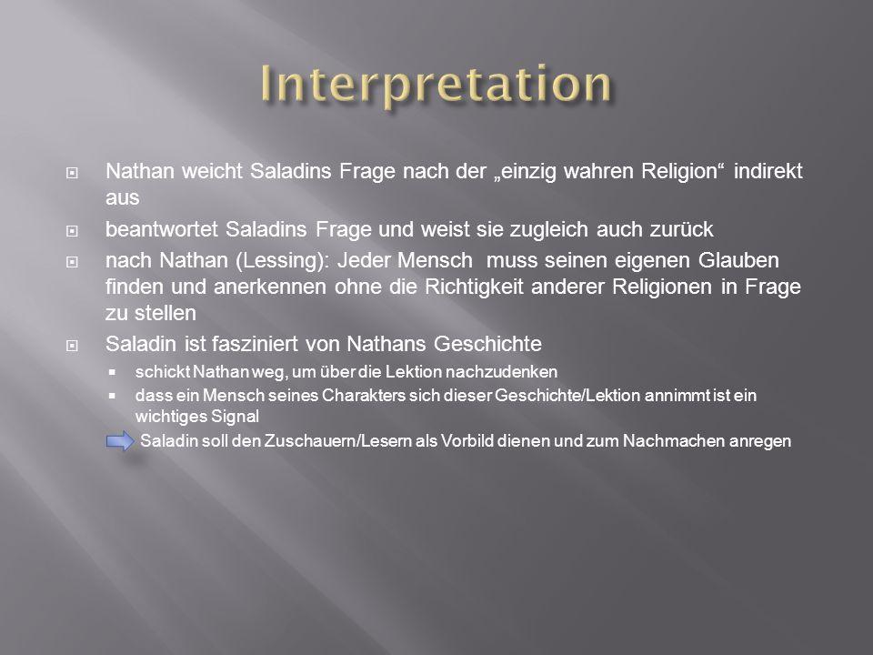 """Interpretation Nathan weicht Saladins Frage nach der """"einzig wahren Religion indirekt aus."""
