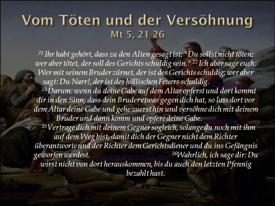 Vom Töten und der Versöhnung Mt 5, 21-26